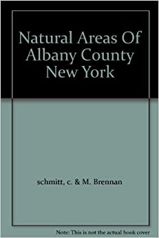 Natural Areas Of Albany County New York: c. & M. Brennan schmitt