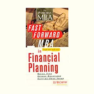 The Fast Forward MBA in Financial Planning: Quick Tips, Speedy Solutions, Cutting-Edge Ideas | [Ed McCarthy]