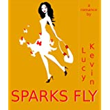 Sparks Fly ~ Lucy Kevin