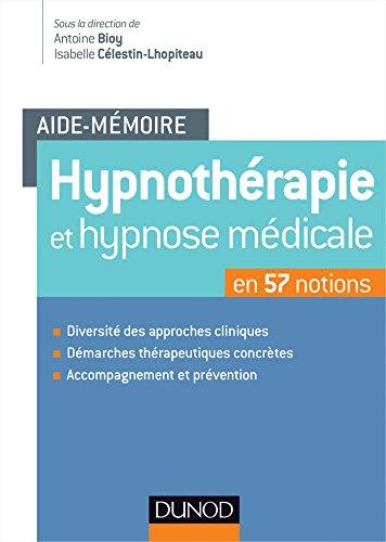 Aide-mémoire - Hypnothérapie et hypnose médicale : en 57 notions (Psychologie)