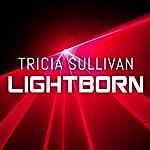 Lightborn | Tricia Sullivan