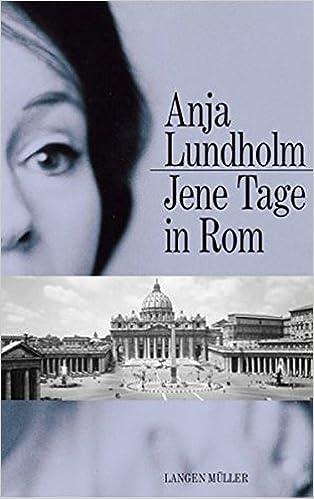 Anja Lundholm - Jene Tage in Rom