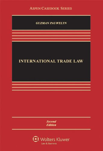International Trade Law, Second Edition (Aspen Casebooks)