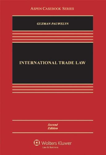 International Trade Law, Second Edition (Aspen Casebooks)