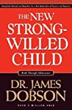 img - for The New Strong-Willed Child: Birth Through Adolescence [NEW STRONG-WILLED CHILD REV/E] book / textbook / text book