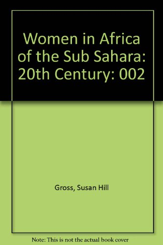 Women in Africa of the Sub Sahara: 20th Century
