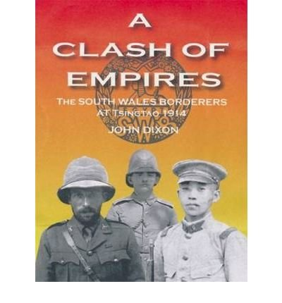 a-clash-of-empires-the-south-wales-borderers-at-tsingtao-1914-hardback-common