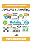 Affiliate Marketing 3.0: Wealth with Affiliate Marketing