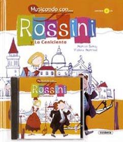 Musicando Con Rossini Y La Cenicienta - Rossini / Sanuy - Opera Ilustrada
