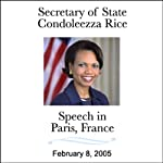 Secretary of State Rice Speech in Paris, France (2/8/05) | Condaleezza Rice