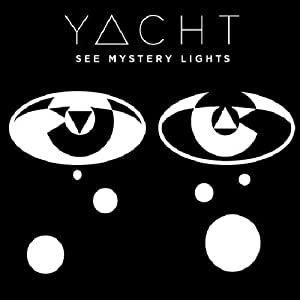 "YACHT Debut ""The Afterlife"""