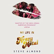 My Life in Heavy Metal Audiobook by Steve Almond Narrated by Steve Almond