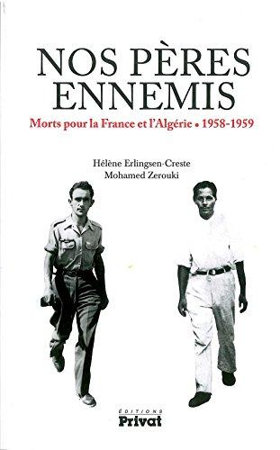 Nos pères ennemis: Morts pour la France et l'Algérie. 1958-1959