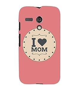 EPICCASE I luv mom Mobile Back Case Cover For Moto G (Designer Case)