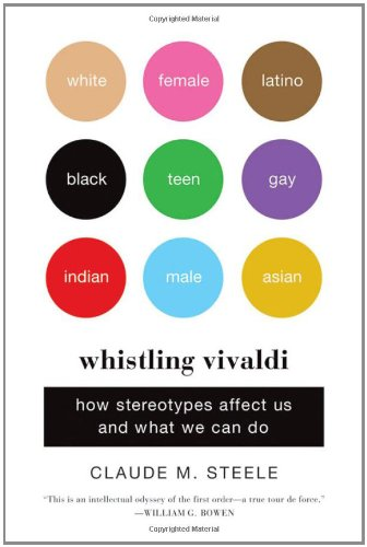 Whistling Vivaldi: How Stereotypes Affect Us and What We...