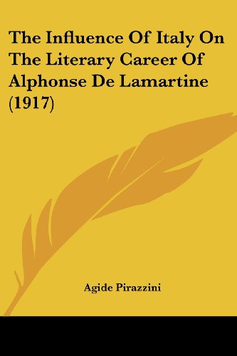The Influence of Italy on the Literary Career of Alphonse de Lamartine (1917)