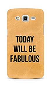 AMEZ today will be fabulous Back Cover For Samsung Galaxy Grand Max