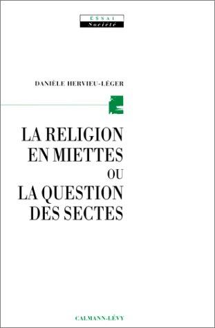 La religion en miettes ou la question des sectes