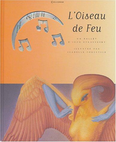 L'oiseau de feu : un ballet d'Igor Stravinsky d'après un conte russe
