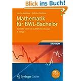 Mathematik für BWL-Bachelor: Schritt für Schritt mit ausführlichen Lösungen (Wirtschaftsmathematik)