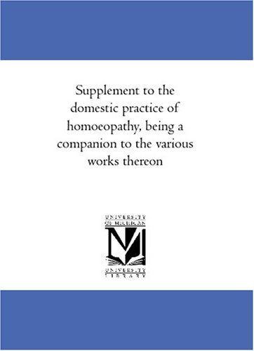 Supplement To The Domestic Practice Of Homoeopathy, Being A Companion To The Various Works Thereon