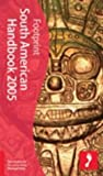 South American Handbook 2005 (Footprint South American Handbook) - Ben Box