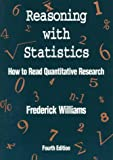 Reasoning With Statistics: How to Read Quantitative Research (0030531586) by Williams, Frederick