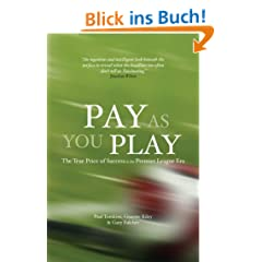 Pay As You Play: The True Price of Success in the Premier League Era (English Edition)