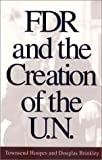 FDR and the Creation of the U.N. (0300085532) by Hoopes, Townsend