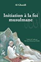 Initiation � la foi musulmane