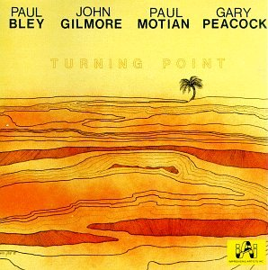 Paul Bley, John Gilmore, Paul Motian - Turning Point - Amazon.com