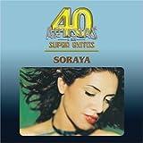 echange, troc Soraya - 40 Artistas y Sus Super Exitos