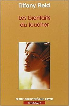 Les bienfaits du toucher tiffany field 9782228900515 books - Les bienfaits du stepper ...