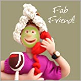 Fax Potato Greeting Card - Fabulous Friend - For birthday, Christmas, Christening, Graduation, Maternity, New Job, Retirement, New Home, Congratulations, Get Well Soon, Good Luck,