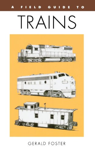 A Field Guide to Trains of North America (Peterson Field Guides (Paperback))