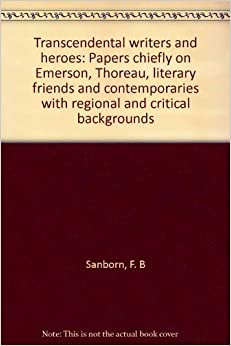transcendental writers Authors and texts of american transcendentalism major authors ralph waldo emerson henry david thoreau [sarah] margaret fuller minor authors amos bronson alcott.
