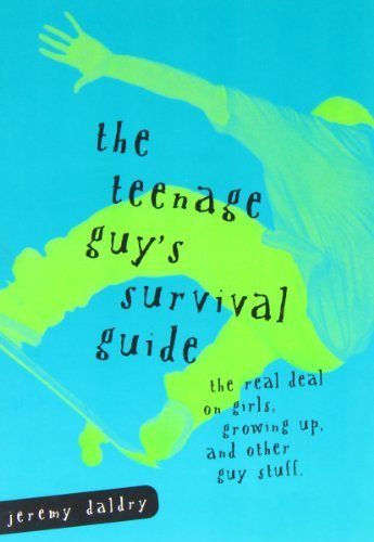 the-teenage-guys-survival-guide-the-real-deal-on-girls-growing-up-and-other-guy-stuff-by-daldry-jere