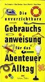 img - for Die unverzichtbare Gebrauchsanweisung f r das Abenteuer Alltag book / textbook / text book