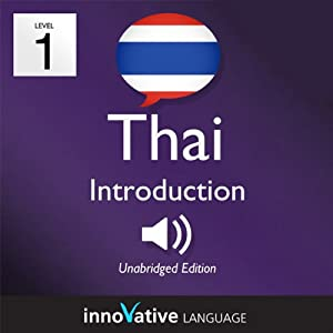 Learn Thai with Innovative Language's Proven Language System - Level 1: Introduction to Thai Audiobook
