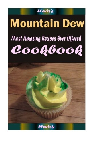 mountain-dew-101-delicious-nutritious-low-budget-mouth-watering-cookbook
