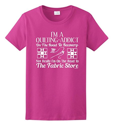 Quilting Addict On The Road To Recovery Fabric Store Ladies T-Shirt Medium Heliconia
