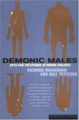 Demonic Males: Apes and the Origins of Human Violence: Dale Peterson, Richard Wrangham: 0971488261163: Amazon.com: Books