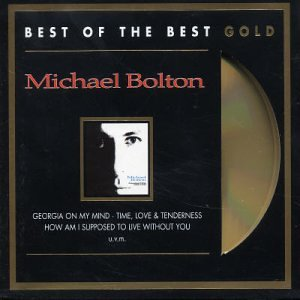 Michael Bolton - Gold - Zortam Music