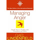 Managing Anger: Simple Steps to Dealing with Frustration and Threatby Gael Lindenfield