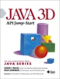 Java 3D API Jump-Start (Sun Microsystems Press Java Series)