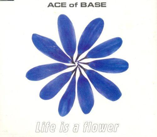 Ace of Base - Life Is A Flower - Zortam Music