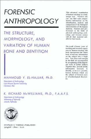 Forensic Anthropology: The Structure, Morphology, and Variation of Human Bone and Dentition PDF