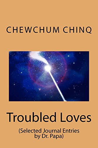 Troubled Loves: (Selected Journal Entries by Dr. Papa)