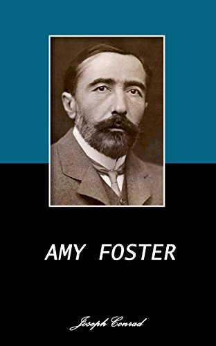 Joseph Conrad - AMY FOSTER. (Annotated) (English Edition)