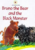 Bruno the Bear and the Big Black Monster (Spangles -Level 1 Series, #3) (0237517817) by Swallow, Su
